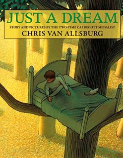 Van Allsburg, Chris. Just a Dream (Просто сон) (ill. Van Allsburg, Chris). HMH Books for Young Readers, 2011