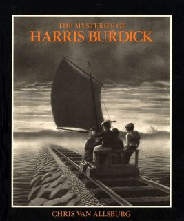Van Allsburg, Chris. The Mysteries of Harris Burdick (Тайны Харриса Бёрдрика) (ill. Van Allsburg, Chris). Houghton Mifflin, 1984