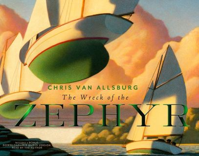 Van Allsburg, Chris. The Wreck of the Zephyr (Падение Зефира) (ill. Van Allsburg, Chris). Houghton Mifflin, 2013