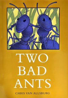 Van Allsburg, Chris. Two Bad Ants (Два хулиганистых муравья) (ill. Van Allsburg, Chris). HMH Books for Young Readers, 1988