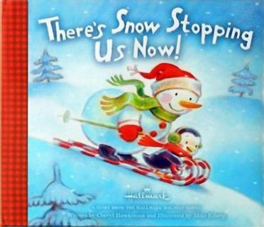 Hawkinson, Ch. There's Snow Stopping Us Now! (Снежная гонка) (ill. Esberg, M.). Ser.: A Story from the Hallmark Holiday. Hallmark Gift Books, 2012
