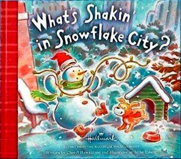 Hawkinson, Ch. What's Shakin in Snowflake City (Загадка Снежного города) (ill. Esberg, M.). Ser.: A Story from the Hallmark Holiday Series. Hallmark Cards, Inc., 2011